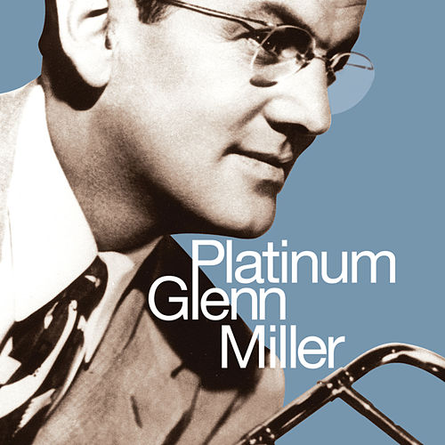 Play & Download Platinum Glenn Miller by Glenn Miller | Napster