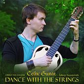 Celtic Guitar: Dance with the Strings by Adrian von Ziegler