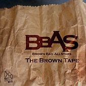 The Brown Tape by Brown Bag AllStars