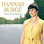 Green River Sessions by Hannah Burgé