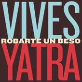 Robarte un Beso de Carlos Vives & Sebastián Yatra