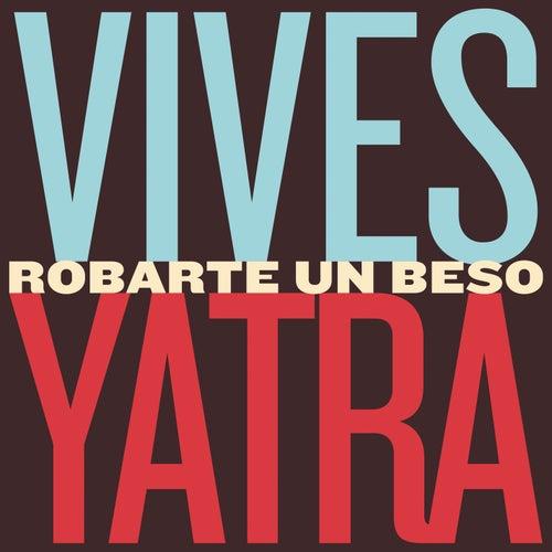 Robarte un Beso by Carlos Vives & Sebastián Yatra