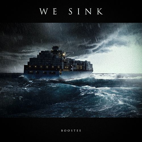 We Sink (feat. Kira) de Boostee
