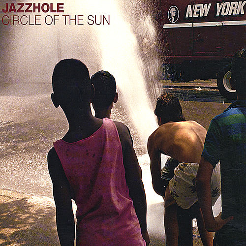 Circle Of The Sun by JazzHole