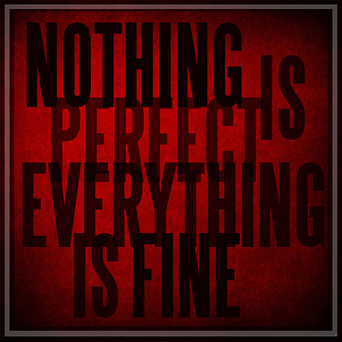 Nothing Is Perfect, Everything Is Fine von Frances