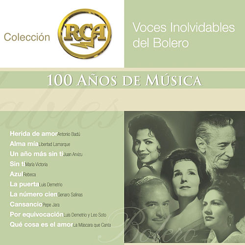 Play & Download Voces Inolvidables del Bolero: Colecci?n RCA 100 A?os de M?sica by Various Artists | Napster