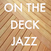 On The Deck Jazz de Various Artists