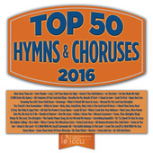 Top 50 Hymns And Choruses 2016 by Various Artists