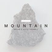Mountain (Radio Version) by Bryan And Katie Torwalt