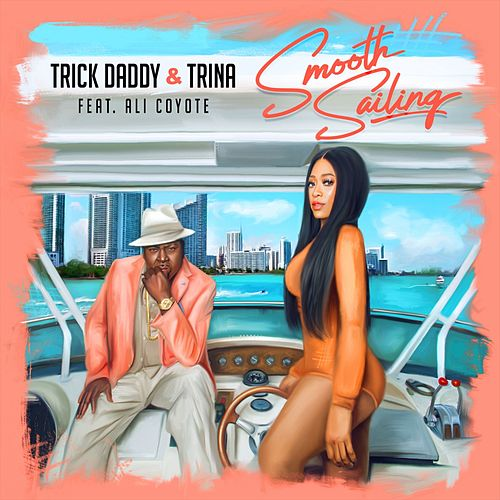 Smooth Sailing (feat. Ali Coyote) by Trina