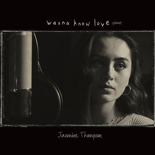 Wanna Know Love (Stripped) von Jasmine Thompson