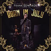 Born In July by Frank Edwards