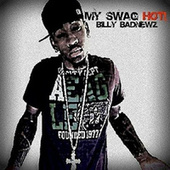 My Swag Hot by Billy Badnewz
