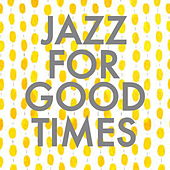 Jazz For Good Times von Various Artists