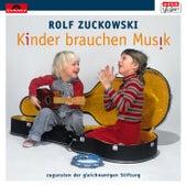 Kinder brauchen Musik (zugunsten der gleichnamigen Stiftung) von Rolf Zuckowski