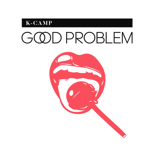 Good Problem by K Camp