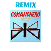 Comanchero (Remix) by Raggio Di Luna (Moon Ray)