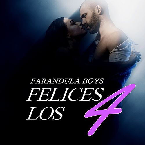 Felices Los 4 di Farandula Boys