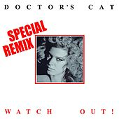 Watch Out (Remixes) by Doctor's Cat