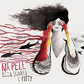 Na Pele by Elza Soares e Pitty