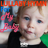 Lullaby Hymn for My Baby, Ver. 14 by Lullaby