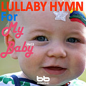 Lullaby Hymn for My Baby, Ver. 15 by Lullaby