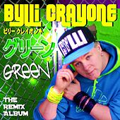 Green (The Remix Album) by Bylli Crayone