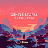 Gentle Storm (Wild Beasts Remix) by elbow
