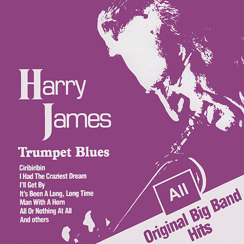 Trumpet Blues by Harry James