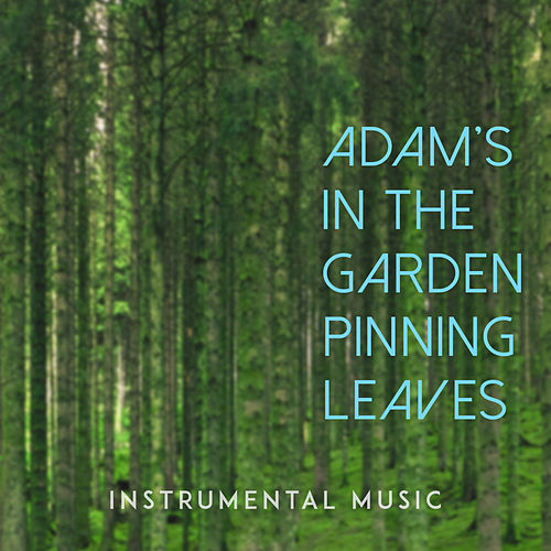 Adam's in the Garden Pinning Leaves by Unspecified