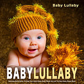 Baby Lullaby: Relaxing Piano Music to Help Your Baby Sleep, Baby Sleep Aid and the Best Baby Sleep Music by Einstein Baby Lullaby Academy
