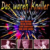 Das waren Knaller by Various Artists