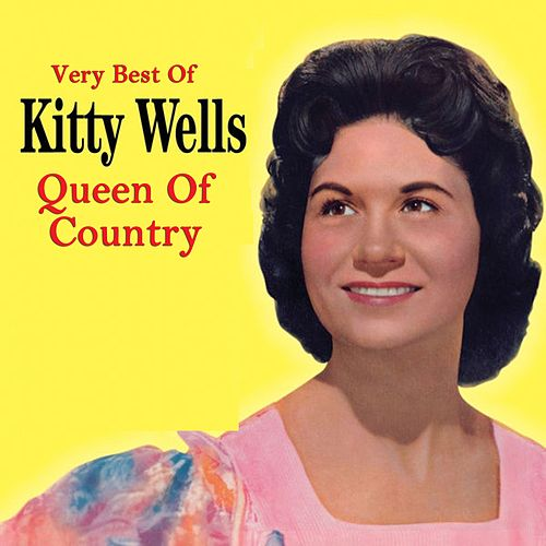 Queen of Country - the Very Best of di Kitty Wells