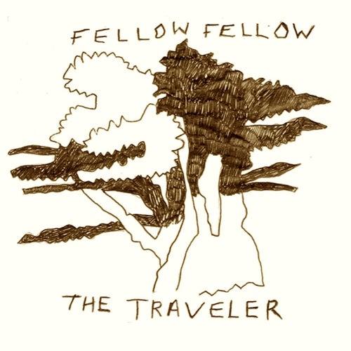 The Traveler by Fellow Fellow