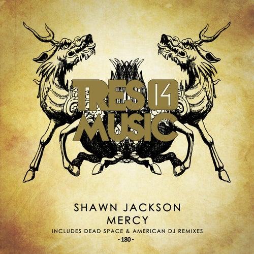Mercy by Shawn Jackson