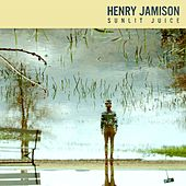 Sunlit Juice by Henry Jamison