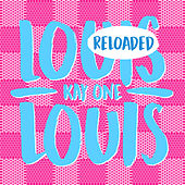 Louis Louis Reloaded by Kay One