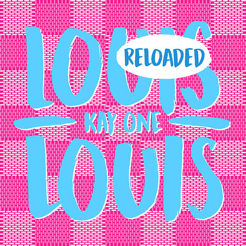 Louis Louis Reloaded von Kay One