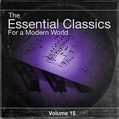 The Essential Classics For a Modern World, Vol.15 by Various Artists