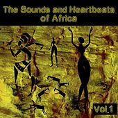 The Sounds and Heartbeat of Africa, Vol. 1 by Various Artists