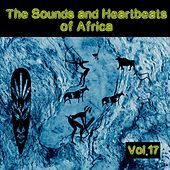 The Sounds and Heartbeat of Africa, Vol. 17 by Various Artists