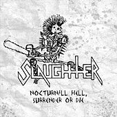 Nocturnal Hell, Surrender or Die by Slaughter