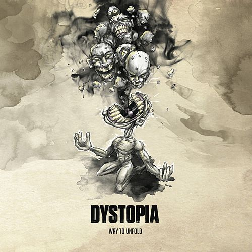 Way to Unfold by Dystopia