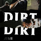 Dirt by Astroid Boys