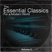 The Essential Classics For a Modern World, Vol.5 by Various Artists