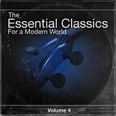 The Essential Classics For a Modern World, Vol.4 by Various Artists