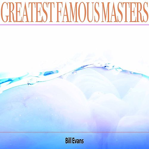 Greatest Famous Masters de Bill Evans