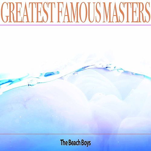 Greatest Famous Masters by The Beach Boys