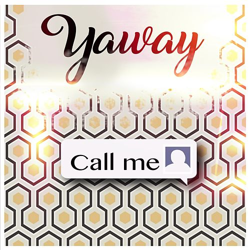 Call Me by Yaway