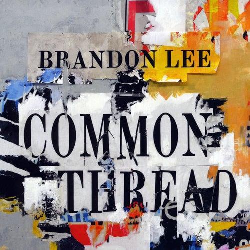 Common Thread by Brandon Lee